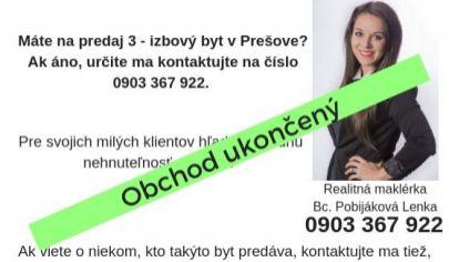 Obchod ukončený: Kúpa 3 alebo 4 - izbového bytu v Prešove
