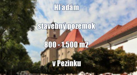 Máte pozemok na predaj 800 - 1.500 m2 v obci Pezinok? My máme klienta...