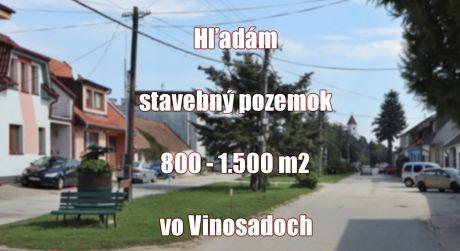 Máte pozemok na predaj 800 - 1.500 m2 v obci Vinosady? My máme klienta...