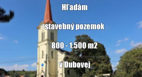Máte pozemok na predaj 800 - 1.500 m2 v obci Dubová? My máme klienta...