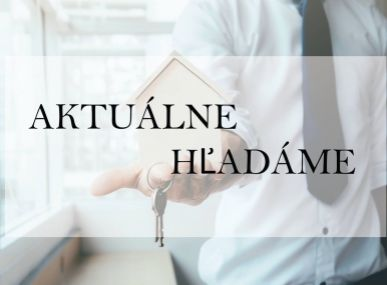 MAXFIN REAL - hľadáme pre klienta 2 izbový byt v Dudinciach.