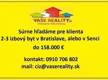 Súrne hľadáme na kúpu  2-3 izbový byt Bratislava, Senec