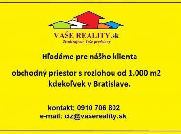 Hľadáme na prenájom obchodný priestor od 1000 m² v Bratislave