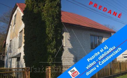 Rodinný dom v Čabalovciach pri Medzilaborciach na predaj