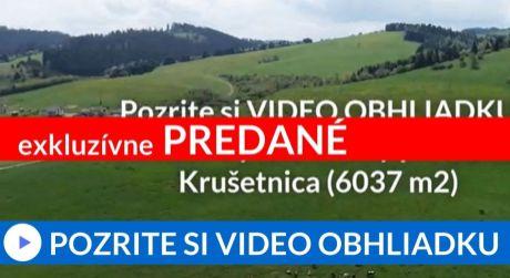 PREDANÉ EXKLUZÍVNE Predaj pozemok - Krušetnica (6037 m2)