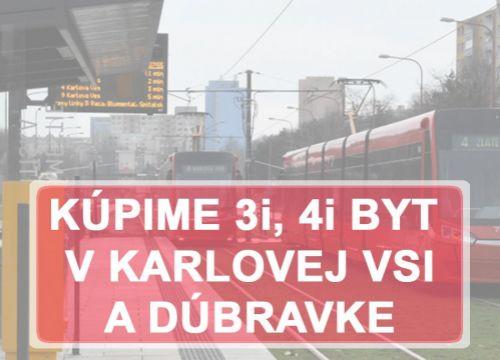 KÚPIME 3i BYT - BAIV - Dúbravka, Karlova Ves
